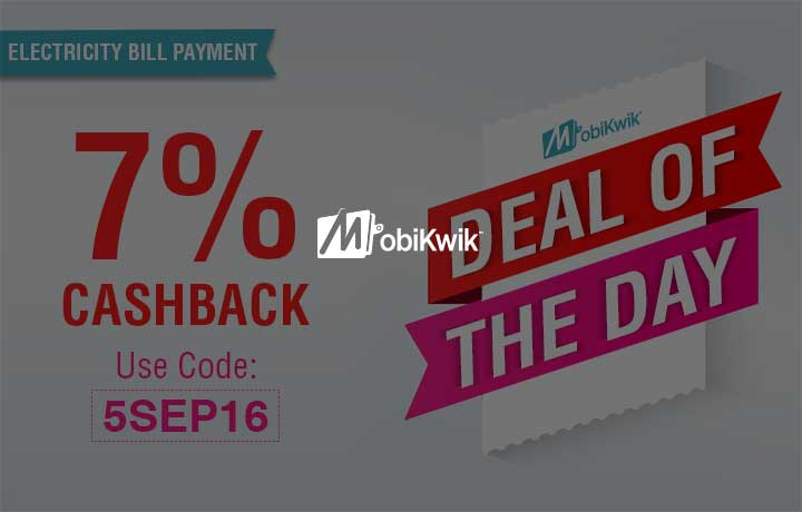 Mobikwik Deal of the Day - Get 7% (upto Rs.100) Cashback on Electricity Bill Payment