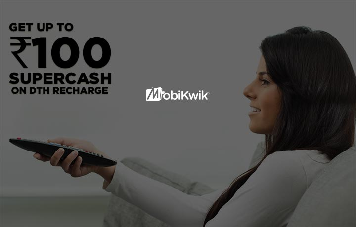 Get upto Rs.100 SuperCash on DTH recharge